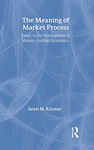 9780415068666: The Meaning of the Market Process: Essays in the Development of Modern Austrian Economics (Routledge Foundations of the Market Economy)