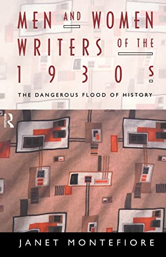9780415068932: Men and Women Writers of the 1930s: The Dangerous Flood of History