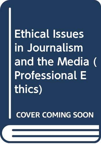9780415069267: Ethical Issues in Journalism and the Media (Professional Ethics)