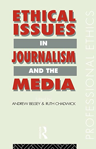 9780415069274: Ethical Issues in Journalism and the Media (Professional Ethics)