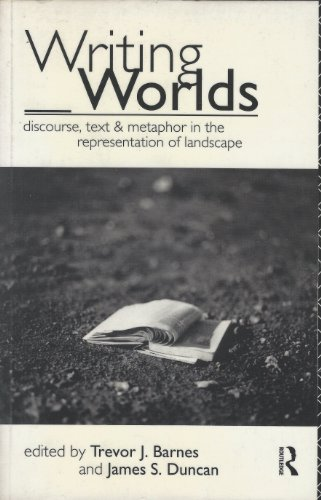 9780415069830: Writing Worlds:Texts Discourse: Discourse, Text and Metaphor in the Representation of Landscape