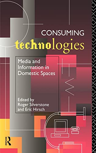 9780415069908: Consuming Technologies: Media and Information in Domestic Spaces