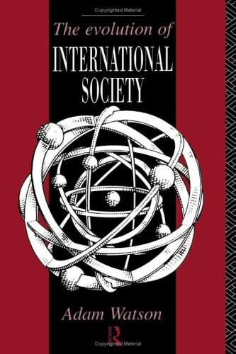 9780415069984: The Evolution of International Society: A Comparative Historical Analysis Reissue with a new introduction by Barry Buzan and Richard Little