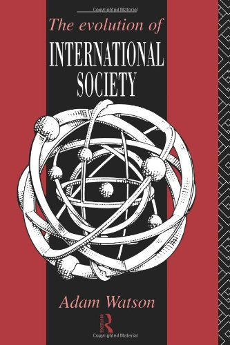 9780415069991: The Evolution of International Society: A Comparative Historical Analysis Reissue with a new introduction by Barry Buzan and Richard Little
