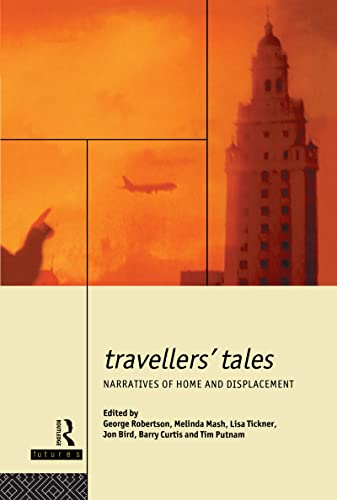 Travellers' Tales: Narratives of Home and Displacement: Editor-Jon Bird; Editor-Barry