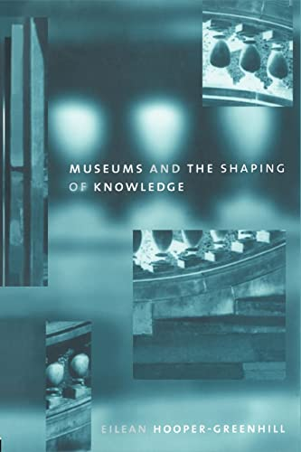 9780415070317: Museums and the Shaping of Knowledge (Heritage)