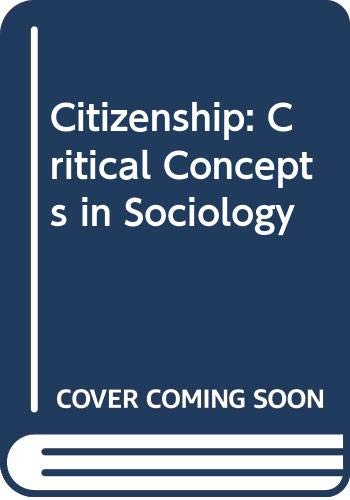 9780415070362: Citizenship: Critical Concepts in Sociology