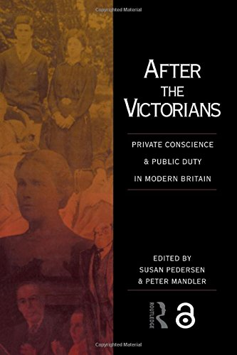 9780415070560: After the Victorians: Private Conscience and Public Duty in Modern Britain