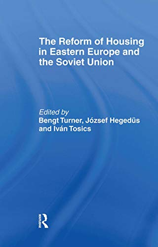 The Reform of Housing in Eastern Europe and the Soviet Union