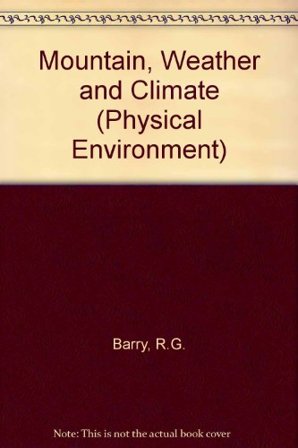 9780415071123: Mountain Weather and Climate (Physical Environment)