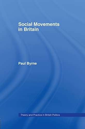 9780415071222: Social Movements in Britain (Theory and Practice in British Politics)