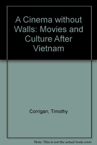 9780415071338: A Cinema Without Walls: Movies and Culture After Vietnam