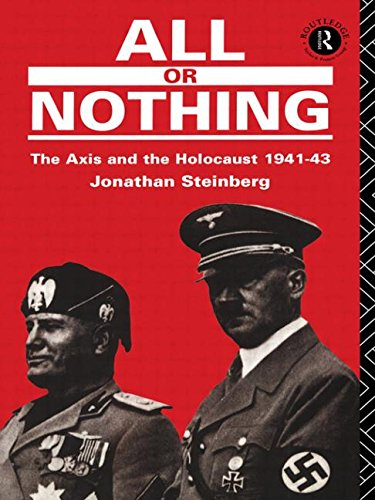 All or Nothing: The Axis and the Holocaust 194 - 43.: Steinberg, Jonathan