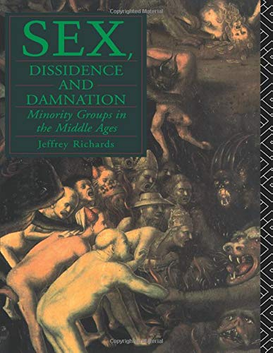 9780415071475: Sex, Dissidence and Damnation: Minority Groups in the Middle Ages