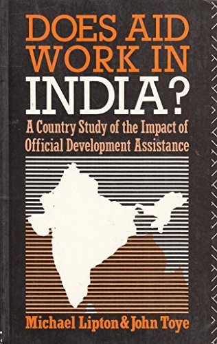 Does Aid Work in India?: A Country: Michael Lipton