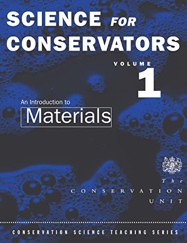 9780415071673: The Science For Conservators Series: Volume 1: An Introduction to Materials (Heritage: Care-Preservation-Management)
