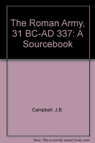 9780415071727: The Roman Army, 31 Bc-Ad 337: A Sourcebook