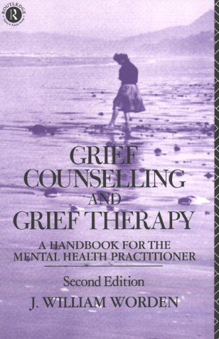 Grief Counselling and Grief Therapy: A Handbook: Worden, J. William