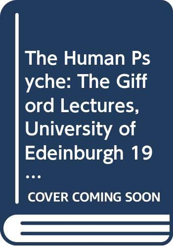 9780415072229: The Human Psyche: The Gifford Lectures, University of Edinburgh, 1978-9