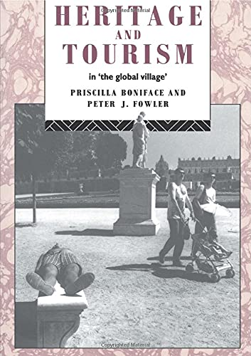 9780415072373: Heritage and Tourism in The Global Village (Heritage: Care-Preservation-Management)