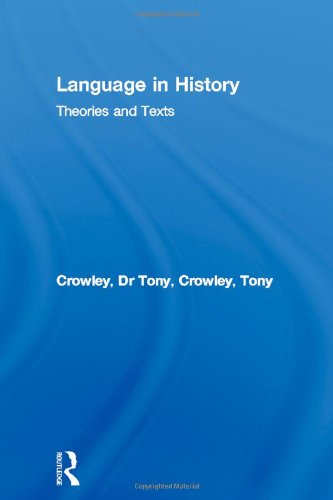 9780415072441: Language in History: Theories and Texts (The Politics of Language)