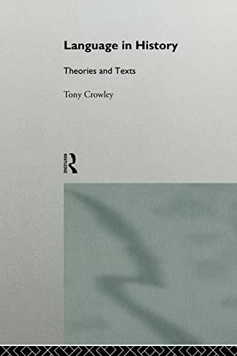 9780415072458: Language in History: Theories and Texts (The Politics of Language)