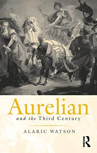 9780415072489: Aurelian and the Third Century (Roman Imperial Biographies)
