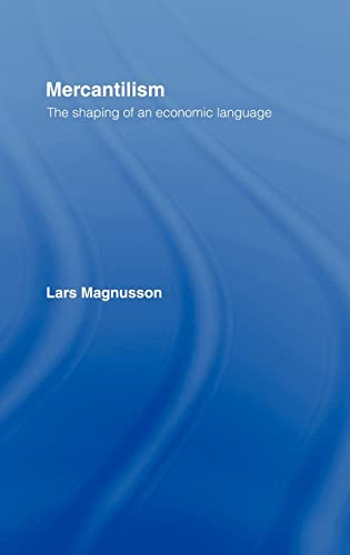 9780415072588: Mercantilism: The Shaping of an Economic Language