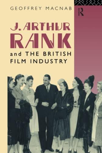 9780415072724: J. Arthur Rank and the British Film Industry (Cinema and Society)