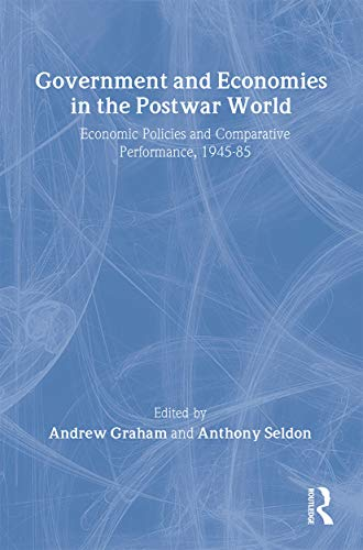9780415072885: Government and Economies in the Postwar World: Economic Policies and Comparative Performance, 1945-85