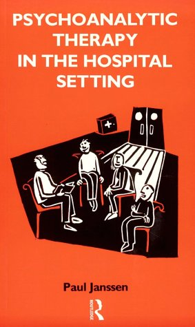 9780415072960: Psychoanalytic Therapy in the Hospital Setting (The International Library of Group Psychotherapy and Group Process)