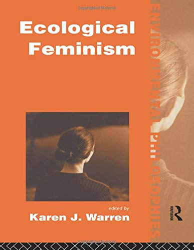 9780415072984: Ecological Feminism (Environmental Philosophies)