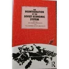 9780415073141: The Disintegration of the Soviet Economic System