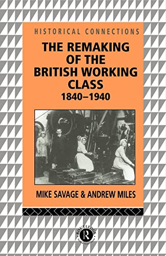 The Remaking of the British Working Class 1840-1940
