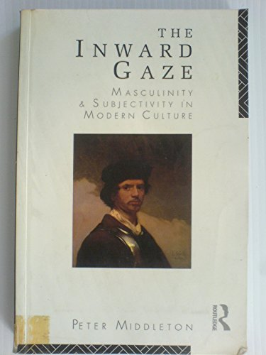 9780415073271: The Inward Gaze: Masculinity and Subjectivity in Modern Culture