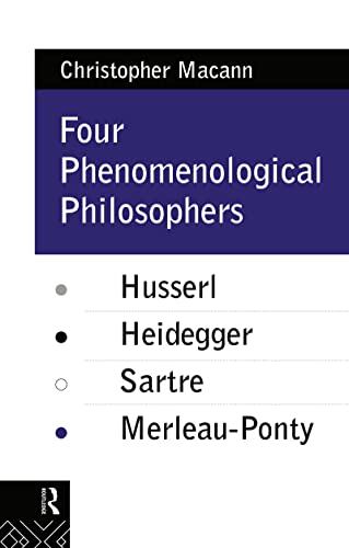 9780415073530: Four Phenomenological Philosophers: Husserl, Heidegger, Sartre, Merleau-Ponty