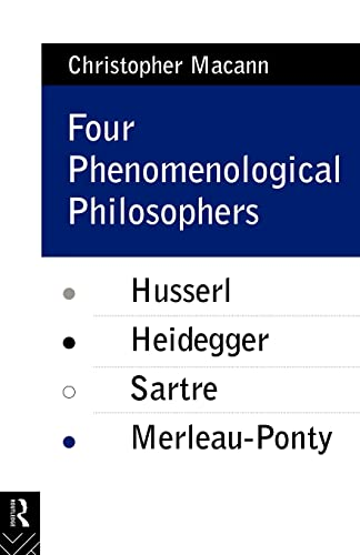 9780415073547: Four Phenomenological Philosophers: Husserl, Heidegger, Sartre, Merleau-Ponty