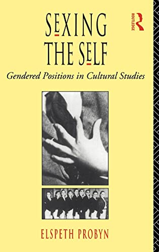 9780415073554: Sexing the Self: Gendered Positions in Cultural Studies