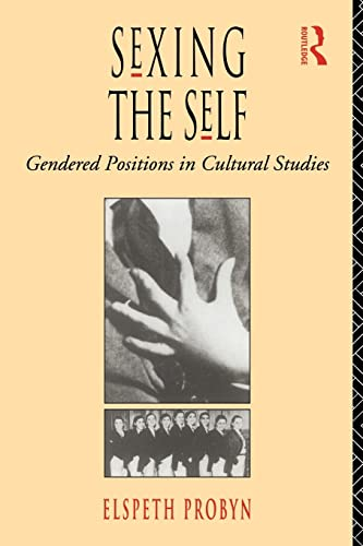 9780415073561: Sexing the Self: Gendered Positions in Cultural Studies