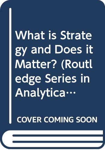 9780415073851: What is Strategy and Does it Matter? (Routledge Series in Analytical Management)