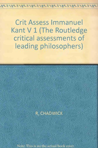 9780415074100: Crit Assess Immanuel Kant V 1 (The Routledge critical assessments of leading philosophers)