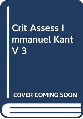 9780415074124: Crit Assess Immanuel Kant V 3 (The Routledge critical assessments of leading philosophers)