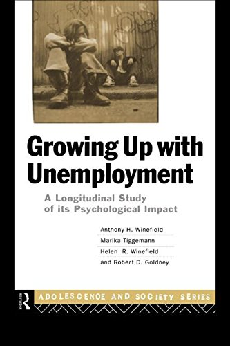 Growing Up With Unemployment: A Longitudinal Study: Winefield, Anthony H.;