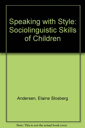 SPEAKING WITH STYLE : The Sociolinguistic Skills: Andersen, Elaine Slosberg
