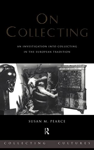 9780415075602: On Collecting: An Investigation into Collecting in the European Tradition (Collecting Cultures)