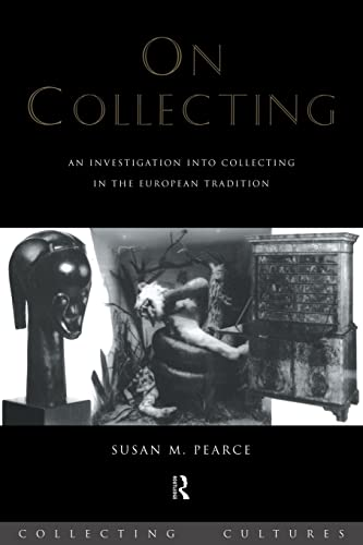 9780415075619: On Collecting: An Investigation into Collecting in the European Tradition (Collecting Cultures)