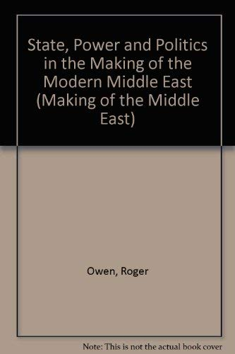 9780415075909: State, Power and Politics in the Making of the Modern Middle East