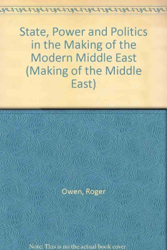 9780415075916: State, Power and Politics in the Making of the Modern Middle East