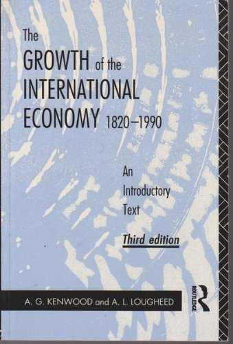 9780415076043: Growth of the International Economy, 1820-1990: An Introductory Text