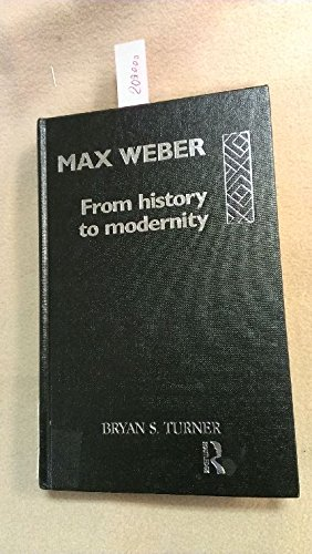 9780415076180: Max Weber: From History to Modernity